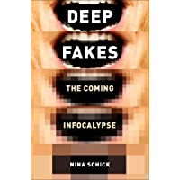 Deepfakes: The Coming Infocalypse