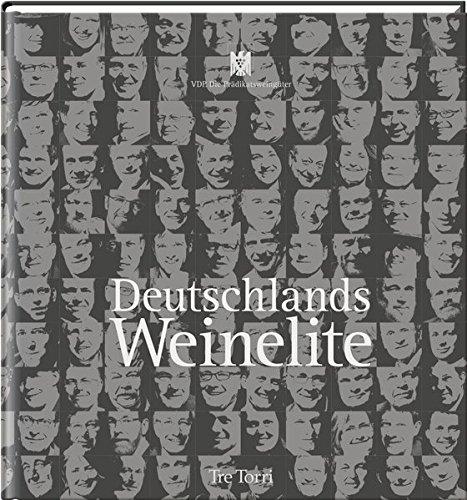 Deutschlands Weinelite: VDP. Die Prädikatsweingüter