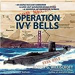 Operation Ivy Bells | Robert G. Williscroft