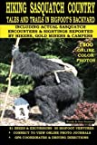 Hiking Sasquatch Country: Tales and Trails In Bigfoots Backyard