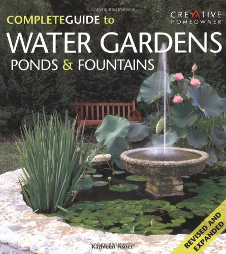 The Complete Guide to Water Gardens, Ponds & Fountains (English and English Edition)
