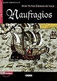 img - for Naufragios+cd (Leer y Aprender: Nivel Cuarto) by Nunez Cabeza De Vaca, Alvar, Nu?ez, Alvar (January 1, 2008) Paperback abridged edition book / textbook / text book