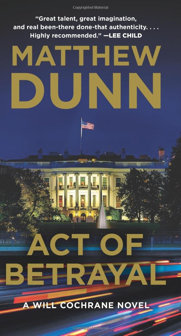 Amazon.com: Act of Betrayal: A Will Cochrane Novel (9780062427236): Matthew Dunn: Books