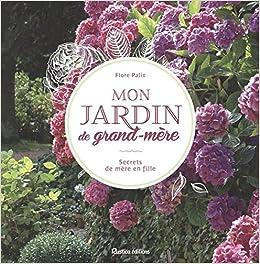 Amazon.fr - Mon jardin de grand-mère : Secrets de mère en fille ...
