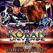 Koban Universe 2: Have Genes, Will Travel | Stephen W Bennett