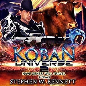 Koban Universe 2: Have Genes, Will Travel Audiobook