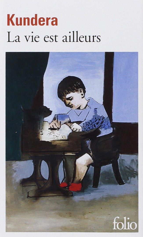 La vie est ailleurs - Milan Kundera