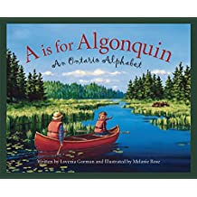 A is for Algonquin: An Ontario Alphabet (Discover Canada Province by Province)