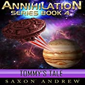 Annihilation - Tommy's Tale: Annihilation Serie, Book Four | Saxon Andrew