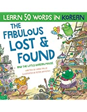 The Fabulous Lost & Found and the little Korean mouse: Korean book for kids. Bilingual Korean English book to learn 50 words in Korean for kids