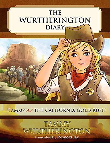 Tammy and the California Gold Rush (The Wurtherington Diary Book 4) by [Jay, Reynold]