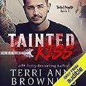 Tainted Kiss: Tainted Knights Hörbuch von Terri Anne Browning Gesprochen von: JF Harding, Jillian Macie