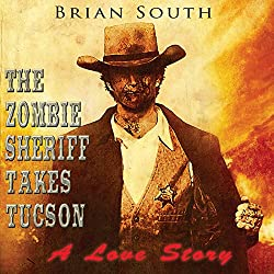 The Zombie Sheriff Takes Tucson