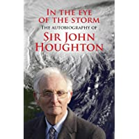 In the Eye of the Storm: The Autobiography of Sir John Houghton