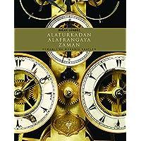 Alaturkadan Alafrangaya Zaman-Osmanlı'da Mekanik Saatler