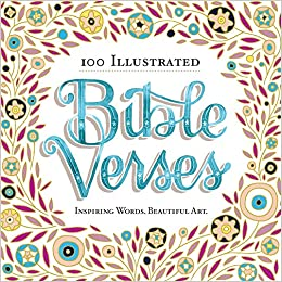 100 Illustrated Bible Verses: Inspiring Words  Beautiful Art