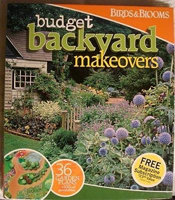Budget Backyard Makeovers Birds Blooms Birds Blooms Editor Deb Warlaumont Mulvey 9780898216509 Amazon Com Books