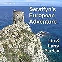 Seraffyn's European Adventure Audiobook by Lin Pardey, Larry Pardey Narrated by Sonja Field