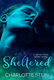 Sheltered (Deeper Than Desire)