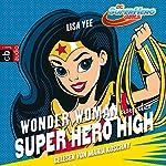 Wonder Woman auf der Super Hero High (Die Superhelden High School 1) | Lisa Yee