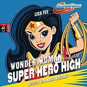 Wonder Woman auf der Super Hero High (Die Superhelden High School 1) Audiobook