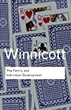 The Family and Individual Development, D. W. Winnicott, 0415402778