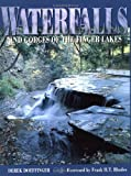 Waterfalls and Gorges of the Finger Lakes, Derek Doeffinger, 0935526242