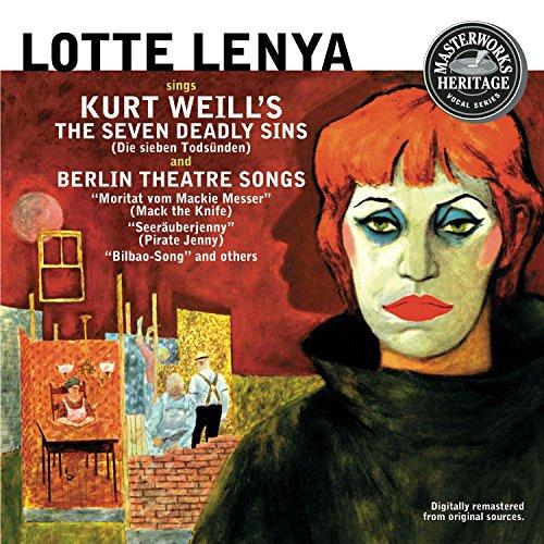 Lotte Lenya sings Kurt Weill's The Seven Deadly Sins & Berlin Theatre - Kurt Deadly Sins Seven The Weill