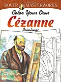 Dover Masterworks: Color Your Own Cézanne Paintings