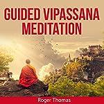 Guided Vipassana Meditation | Roger Thomas