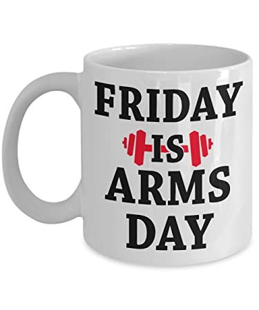 Amazon.com: Workout Coffee Mug Firday Is Arms Day Gym ...