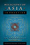 Religions of Asia in Practice: An Anthology (Princeton Readings in Religions)