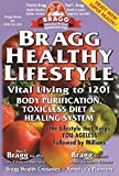 img - for Bragg Healthy Lifestyle: Vital Living to 120! book / textbook / text book