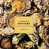 img - for A Passion for Oysters: The Art of Eating and Enjoying by Shirly Line (1995-11-16) book / textbook / text book