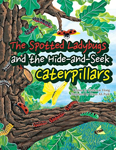 (The Spotted Ladybugs and the Hide-and-Seek caterpillars: Best mathematical principles fairy tale 1)