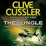 The Jungle: Oregon Files, Book 8 | Clive Cussler,Jack Du Brul