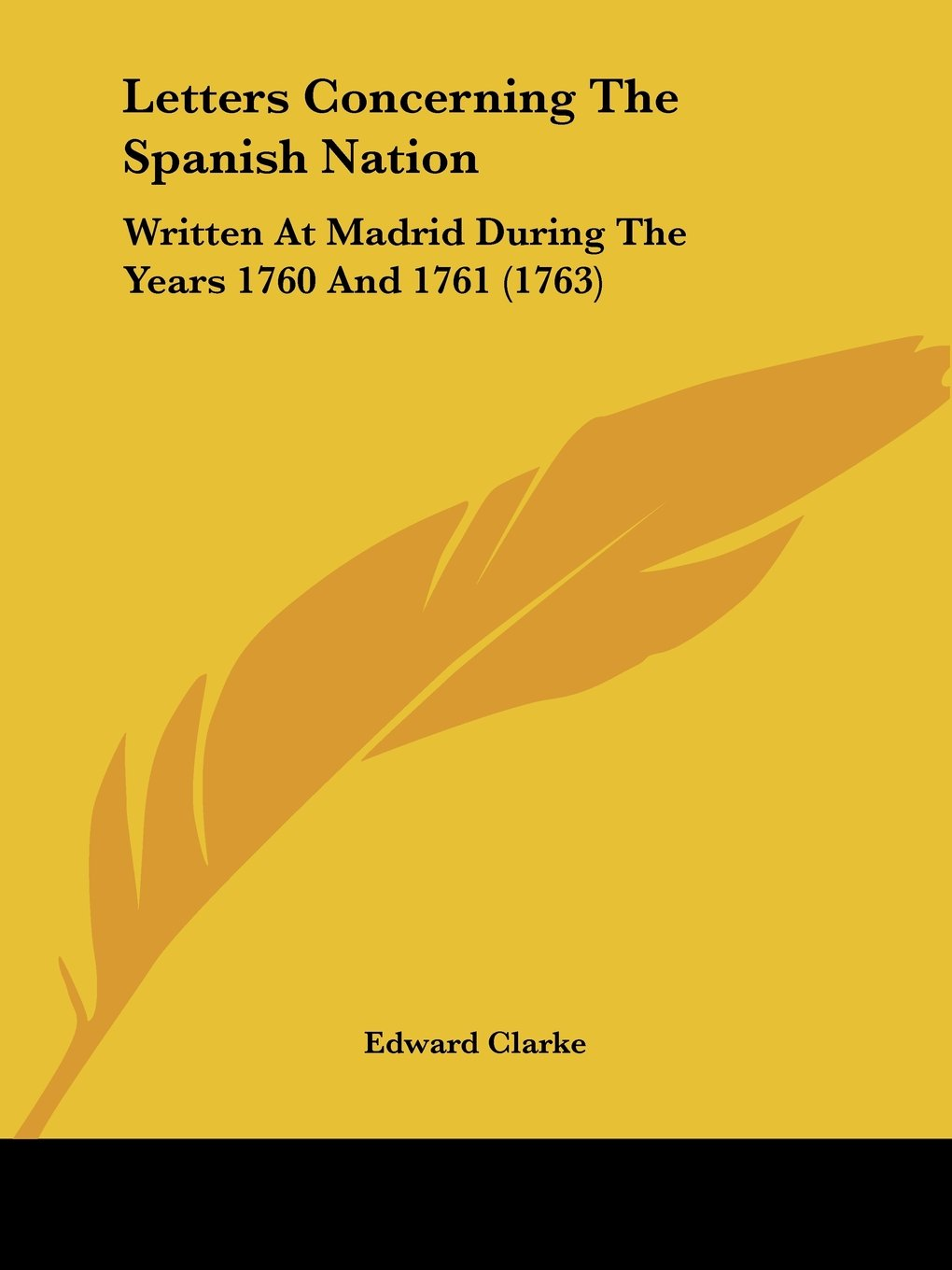 Letters Concerning The Spanish Nation: Written At Madrid During The Years 1760 And 1761 (1763) pdf