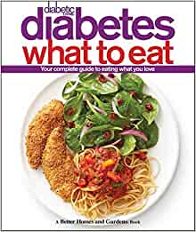 Diabetic Living Diabetes What To Eat Better Homes And