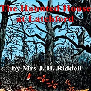 The Haunted House at Latchford Audiobook