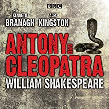Antony and Cleopatra Audiobook by William Shakespeare Narrated by Kenneth Branagh, Alex Kingston