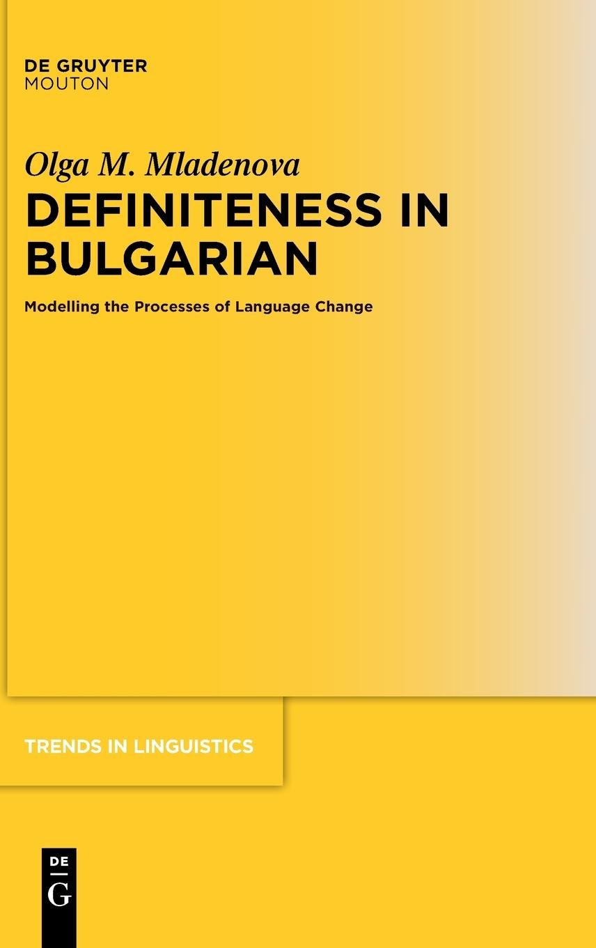 Read Online Definiteness in Bulgarian: Modelling the Processes of Language Change (Trends in Linguistics. Studies and Monographs) (English and Slovak Edition) pdf