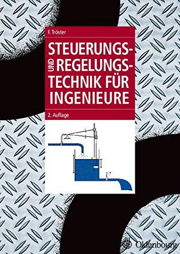 Steuerungs- und Regelungstechnik für Ingenieure (Oldenbourg Lehrbücher für Ingenieure)