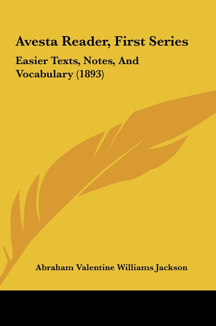 Avesta Reader, First Series: Easier Texts, Notes, And Vocabulary (1893) ebook