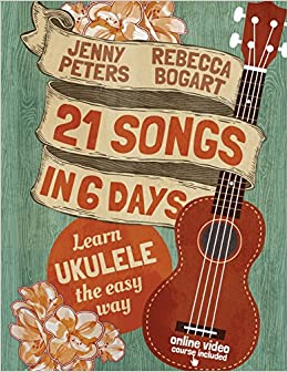 21 more songs in 6 days learn intermediate ukulele the easy way book online video beginning ukulele songs volume 3