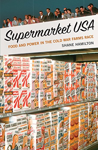 (Supermarket USA: Food and Power in the Cold War Farms Race)