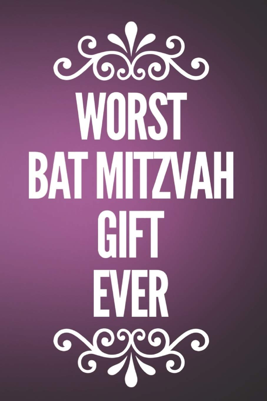 Worst Bat Mitzvah Gift Ever: 110-Page Blank Lined Journal Bat Mitzvah Gag Gift Idea Paperback – February 2, 2019