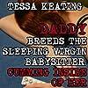 Daddy Breeds the Sleeping Virgin Babysitter: Cumming Inside of Her