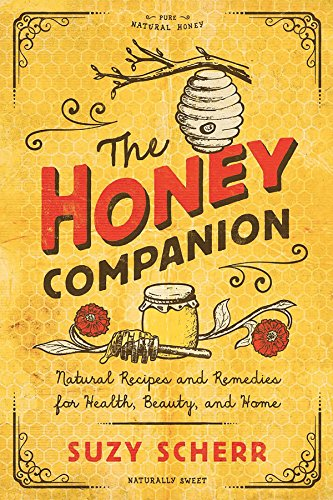 The Honey Companion: Natural Recipes and Remedies for Health, Beauty, and Home (Countryman Pantry) (Apple Cider Vinegar And Honey Recipe For Cough)