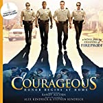 Courageous: A Novel | Randy Alcorn,Alex Kendrick,Stephen Kendrick