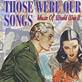 : Those Were Our Songs [2 CD]